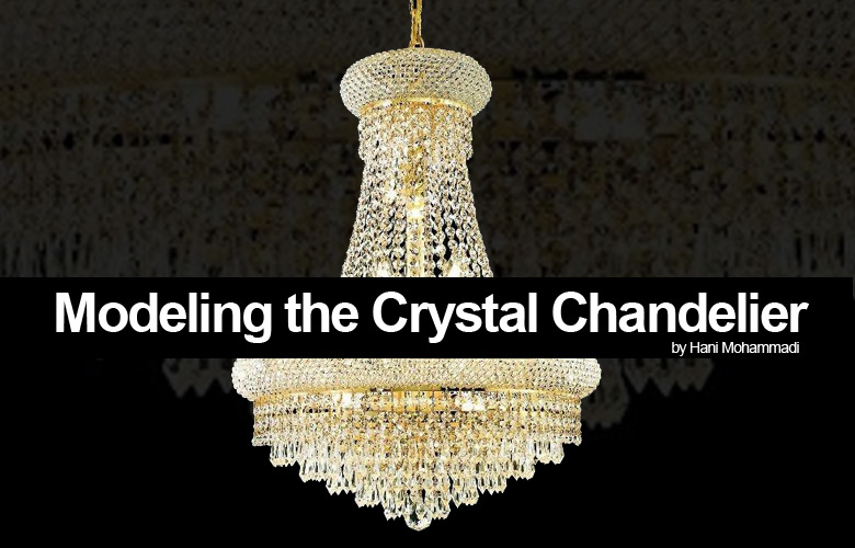 3ds max modeling modeling the crystal chandelier tutorial video tutorial modeling the crystal chandelier by hani mohammadi aloadofball Image collections