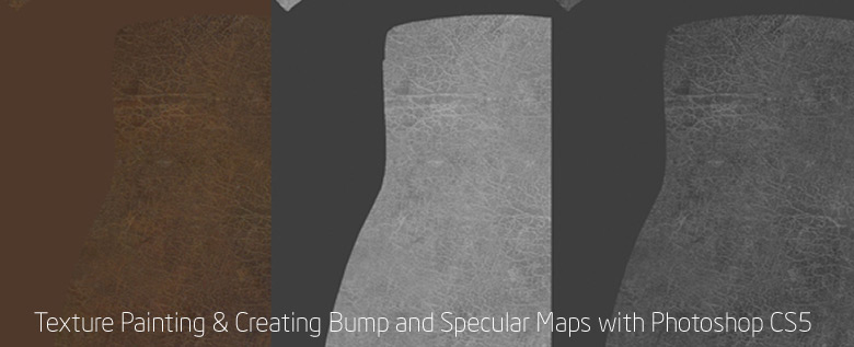 Texture Painting Creating Bump and Specular Maps with Photoshop CS5