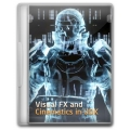 Visual FX and Cinematics - Vol 1, 2, 3